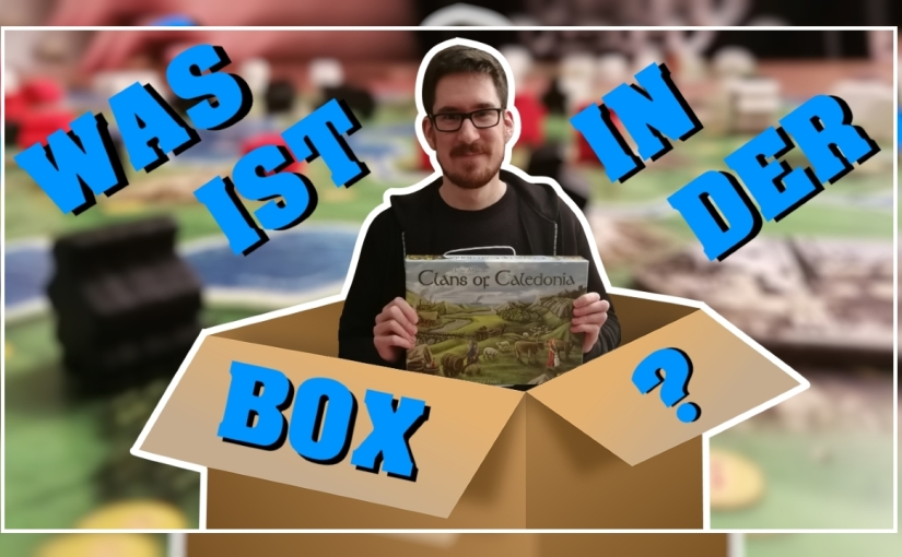 Was ist in der Box? – Clan of Caledonia [Unboxing, Regeln, Review]
