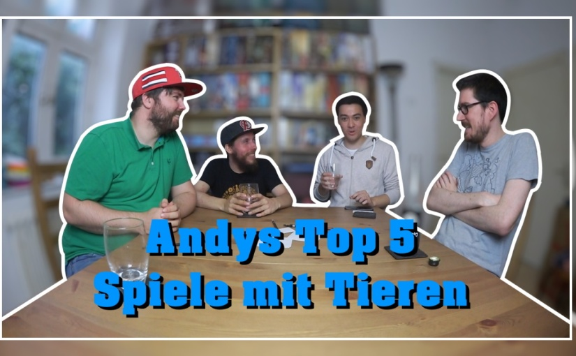 Topliste | Andys Top 5 Spiele mitTieren