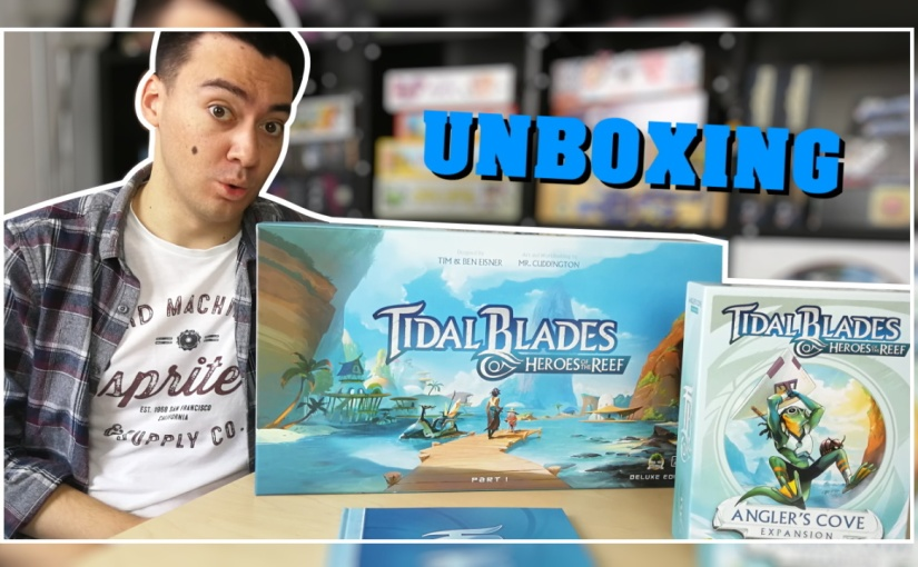 Unboxing | Tidal Blades: Heroes of theReef